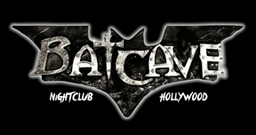 Batcave Night Club - Hollywood
