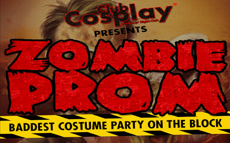 Zombie Prom: The Baddest Costume Party On The Block Presented by Club Cosplay