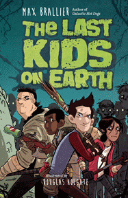 Last Kids on Earth book - Max Brallier - Penguin Young Readers Group