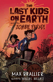Last Kids on Earth: Zombie Parade book - Max Brallier - Penguin Young Readers Group