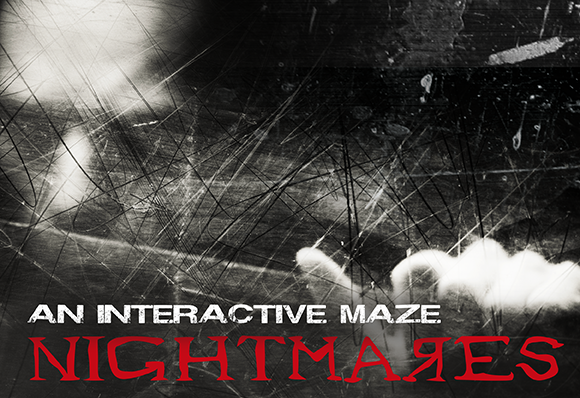 An Interactive Maze - Nightmares